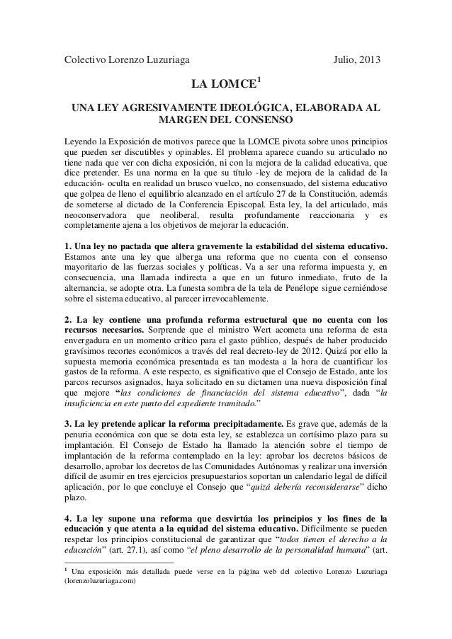 Colectivo Lorenzo Luzuriaga Julio, 2013 LA LOMCE1 UNA LEY AGRESIVAMENTE IDEOLÓGICA, ELABORADA AL MARGEN DEL CONSENSO Leyen...