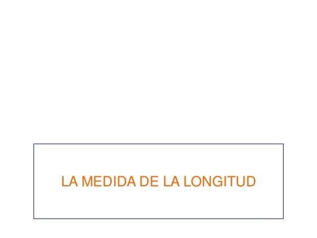 LA MEDIDA DE LA LONGITUD