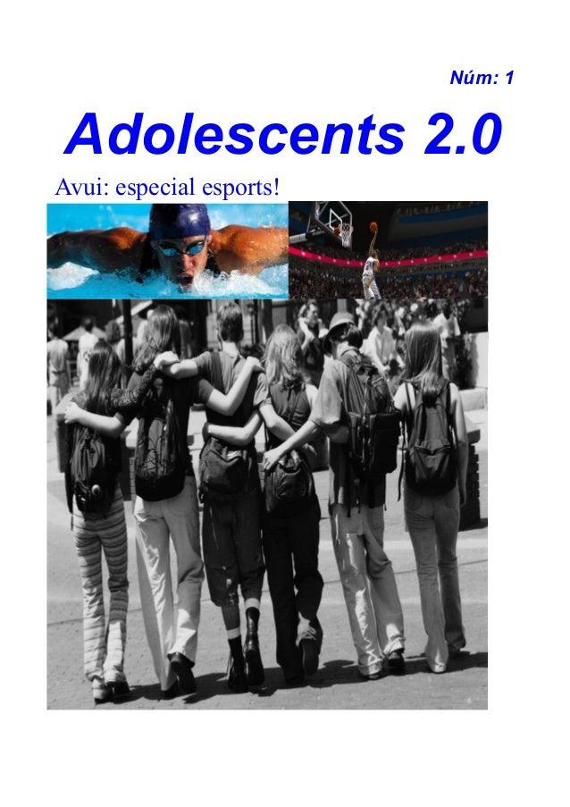 Núm: 1  Adolescents 2.0 Avui: especial esports!  Erefndbgbnbcbnc