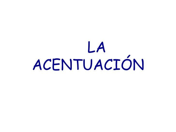 LA ACENTUACIÓN