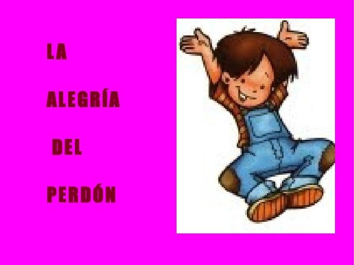La Alegria Del Perdon