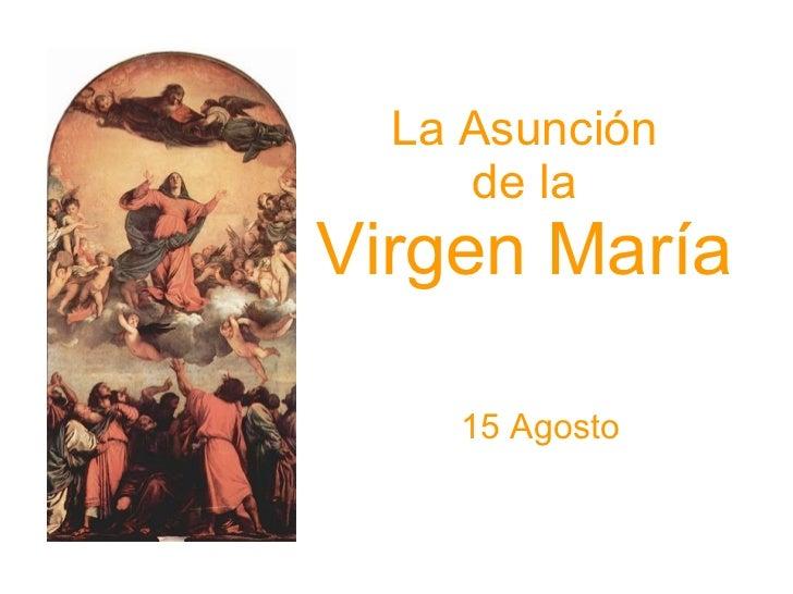 La Asunción de la Virgen María 15 Agosto