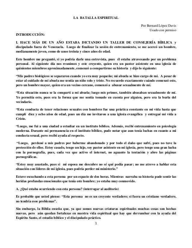 LA BATALLA ESPIRITUAL Por Bernard López Davis Usado con permiso INTRODUCCIÓN: I. HACE MÁS DE UN AÑO ESTABA DICTANDO UN TAL...