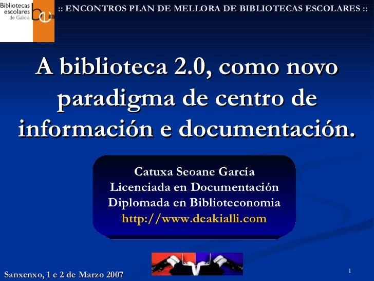 A biblioteca 2.0, como novo paradigma de centro de información e documentación.   :: ENCONTROS PLAN DE MELLORA DE BIBLIOTE...