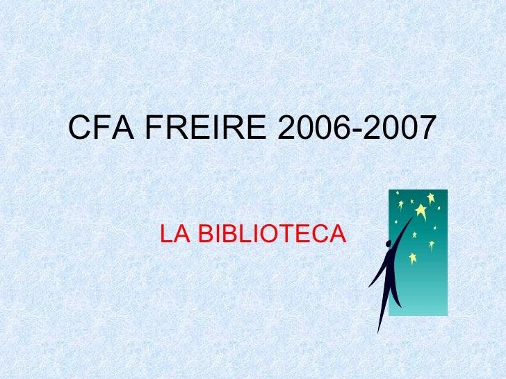CFA FREIRE 2006-2007 LA BIBLIOTECA