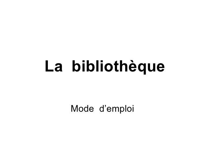 La  bibliothèque Mode  d'emploi