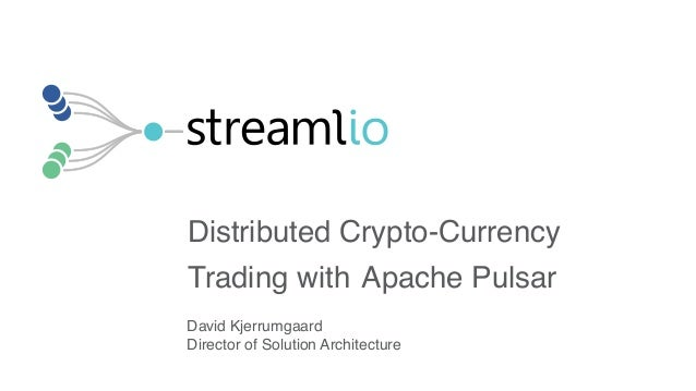 Distributed crypto-currency trading with Apache Pulsar
