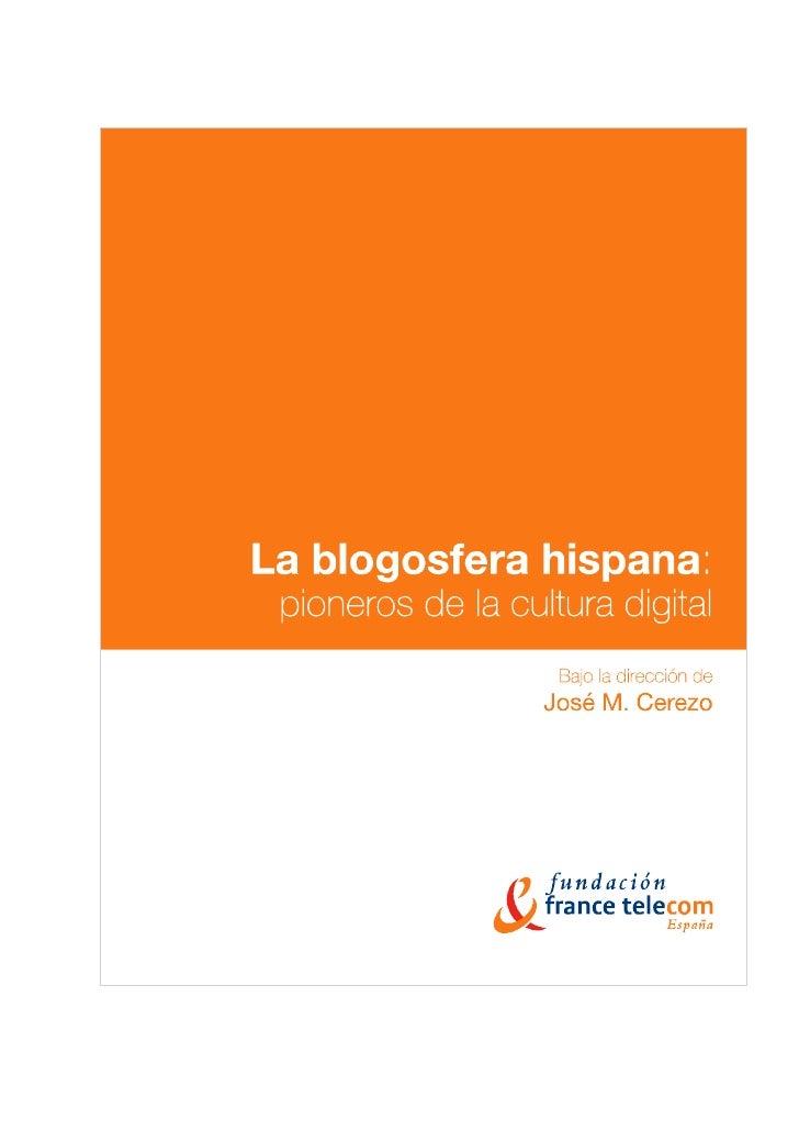La blogosfera hispana: pioneros de la cultura digital