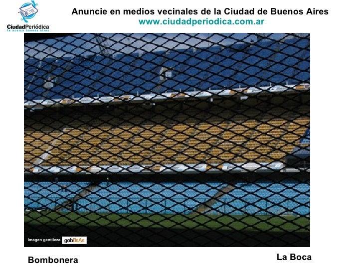 Anuncie en medios vecinales de la Ciudad de Buenos Aires  www.ciudadperiodica.com.ar Imagen gentileza La Boca Bombonera
