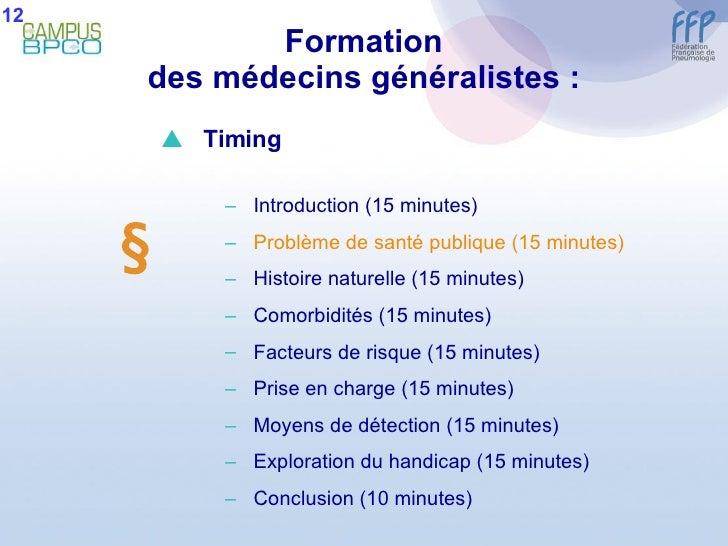 Formation des médecins généralistes : 12  <ul><li>Timing </li></ul><ul><ul><li>Introduction (15 minutes) </li></ul></ul><...