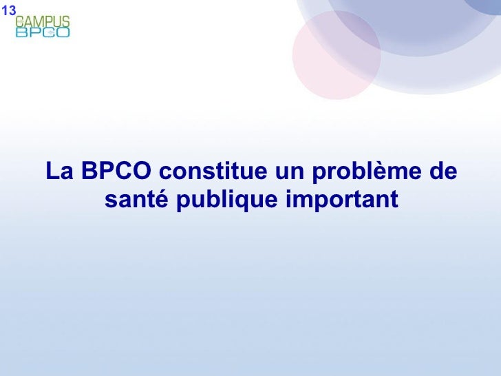 La BPCO constitue un problème de santé publique important 13