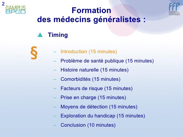 Formation des médecins généralistes : 2  <ul><li>Timing </li></ul><ul><ul><li>Introduction (15 minutes) </li></ul></ul><u...
