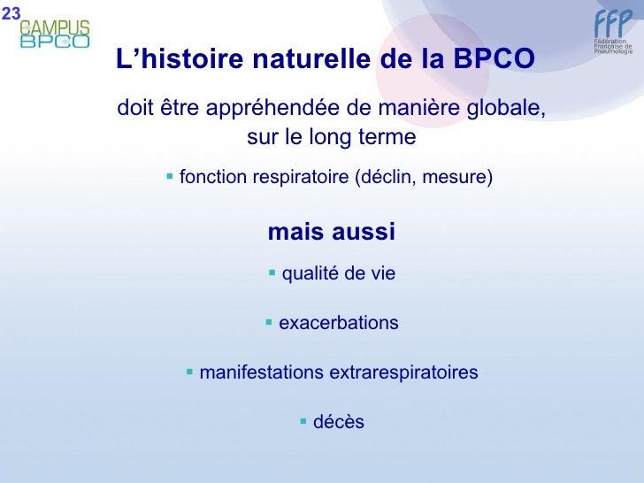 L'histoire naturelle de la BPCO   <ul><li>doit être appréhendée de manière globale, </li></ul><ul><li>sur le long terme </...