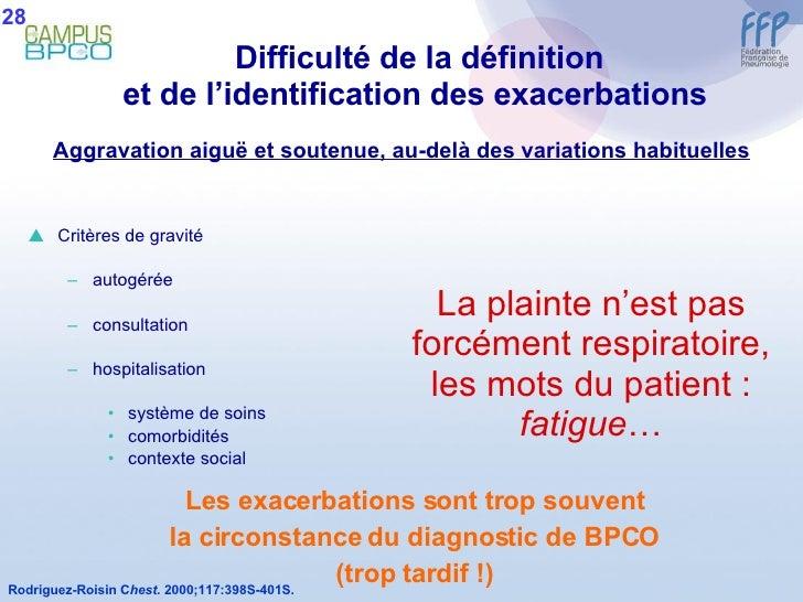 Difficulté de la définition et de l'identification des exacerbations   <ul><li>Rodriguez-Roisin C hest.  2000;117:398S-401...