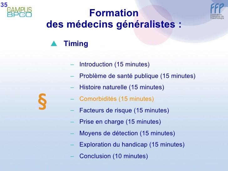 Formation des médecins généralistes : 35  <ul><li>Timing </li></ul><ul><ul><li>Introduction (15 minutes) </li></ul></ul><...