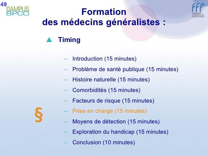 Formation des médecins généralistes : 49  <ul><li>Timing </li></ul><ul><ul><li>Introduction (15 minutes) </li></ul></ul><...