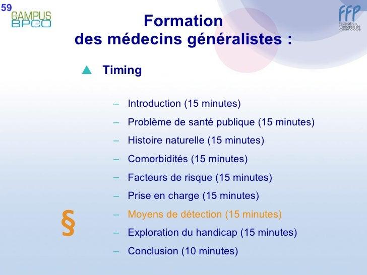 Formation des médecins généralistes : 59  <ul><li>Timing </li></ul><ul><ul><li>Introduction (15 minutes) </li></ul></ul><...