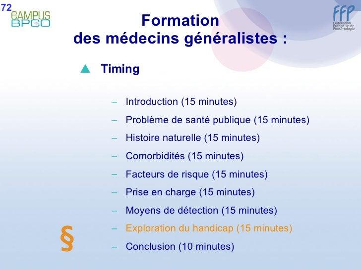 Formation des médecins généralistes : 72  <ul><li>Timing </li></ul><ul><ul><li>Introduction (15 minutes) </li></ul></ul><...