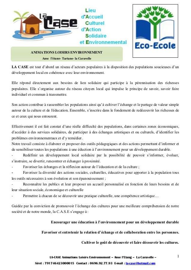 LA-CASE Animations Loisirs Environnement – Anse l'Etang – La Caravelle – Siret : 791746423000015 Contact : 0696.92.77.93 E...