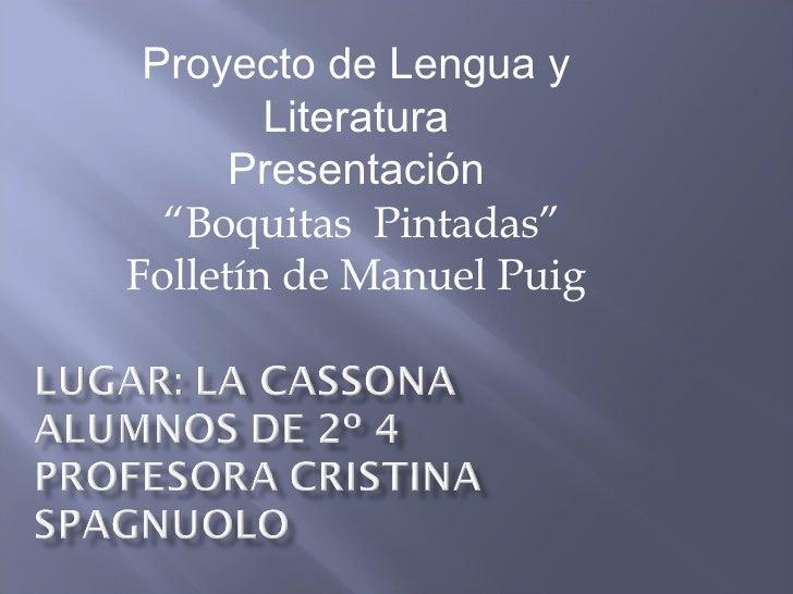 """Proyecto de Lengua y Literatura Presentación """" Boquitas  Pintadas"""" Folletín de Manuel Puig"""