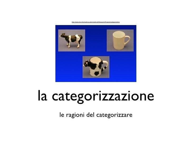 http://www.mis.informatik.tu-darmstadt.de/Research/Projects/categorization     la categorizzazione    le ragioni del categ...