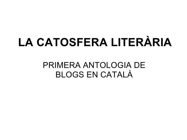 LA CATOSFERA LITERÀRIA PRIMERA ANTOLOGIA DE BLOGS EN CATALÀ