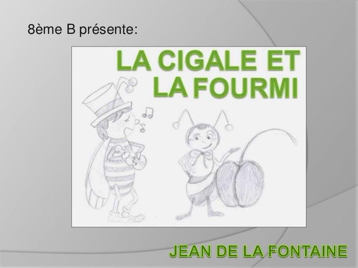 8ème B présente:<br />Jean de La Fontaine <br />