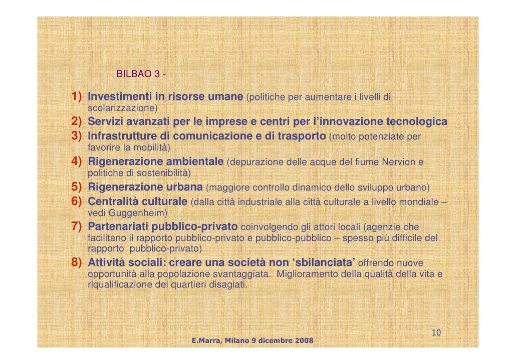 BILBAO 3 -  1) Investimenti in risorse umane (politiche per aumentare i livelli di      scolarizzazione) 2) Servizi avanza...