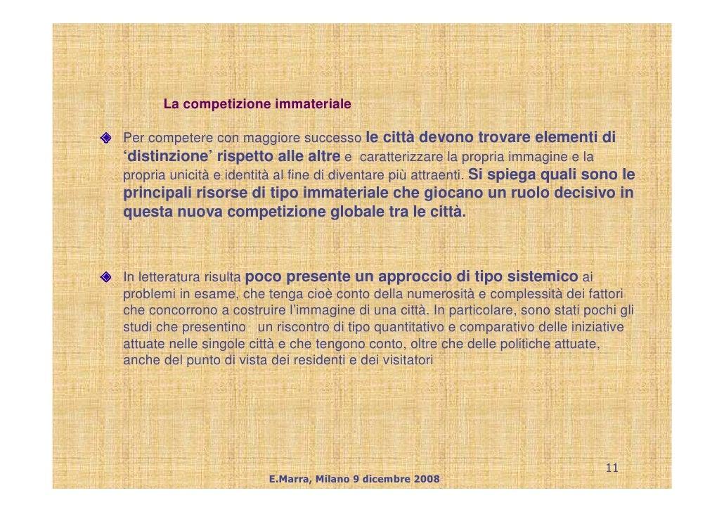 La competizione immateriale  Per competere con maggiore successo le città devono trovare elementi di 'distinzione' rispett...