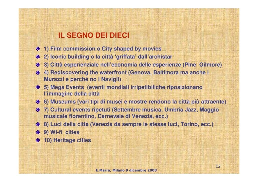 IL SEGNO DEI DIECI 1) Film commission o City shaped by movies 2) Iconic building o la città 'griffata' dall'archistar 3) C...