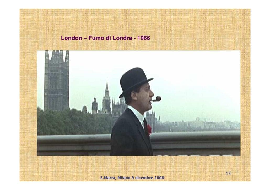 London – Fumo di Londra - 1966                                                    15              E.Marra, Milano 9 dicemb...