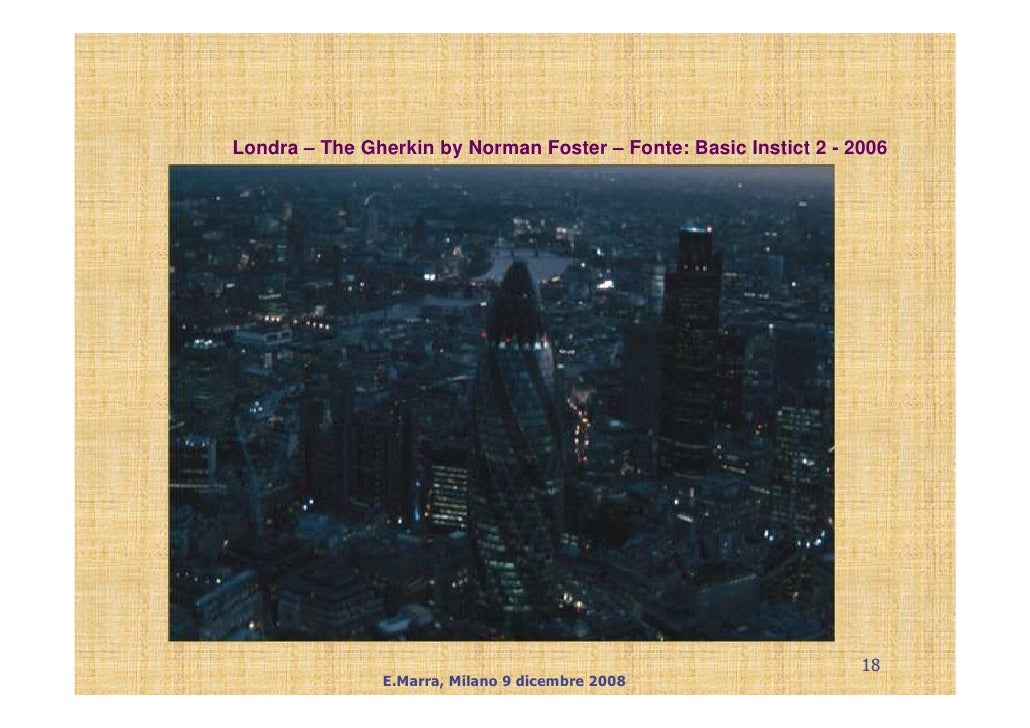 Londra – The Gherkin by Norman Foster – Fonte: Basic Instict 2 - 2006                                                     ...
