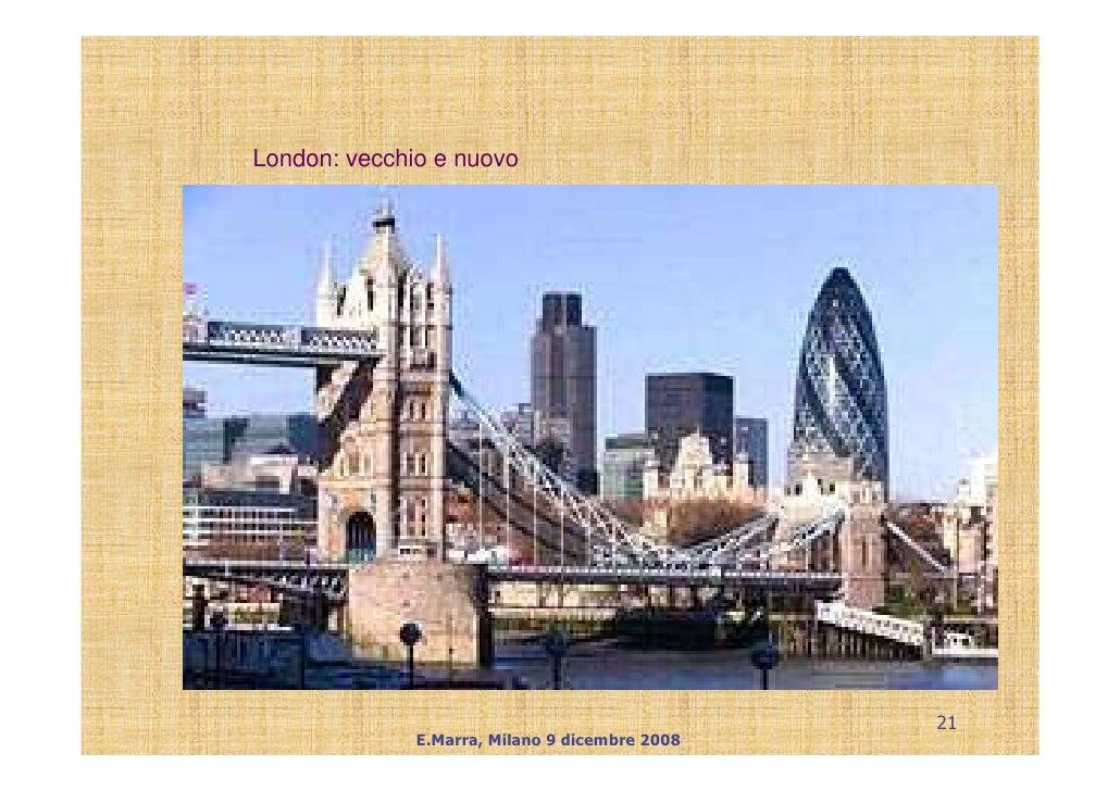London: vecchio e nuovo                                                     21               E.Marra, Milano 9 dicembre 20...