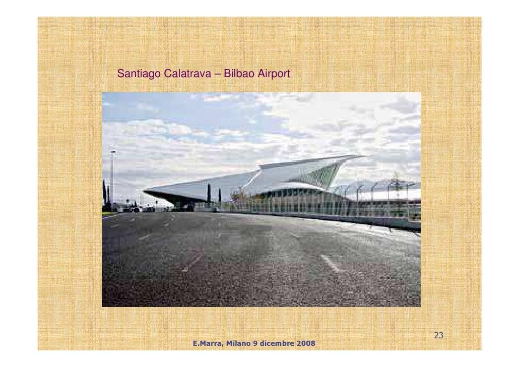 Santiago Calatrava – Bilbao Airport                                                      23                E.Marra, Milano...