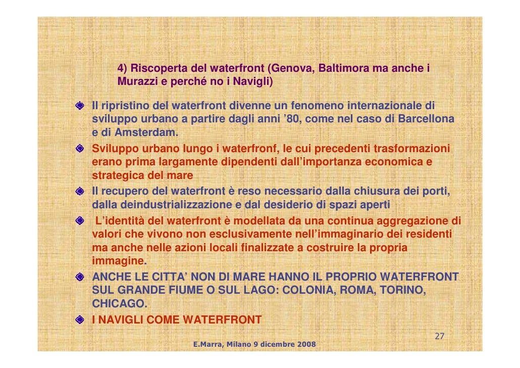 4) Riscoperta del waterfront (Genova, Baltimora ma anche i     Murazzi e perché no i Navigli)  Il ripristino del waterfron...