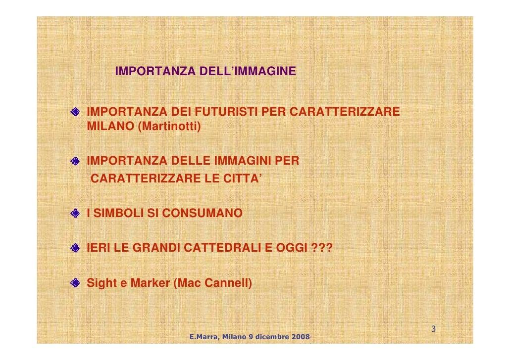 IMPORTANZA DELL'IMMAGINE   IMPORTANZA DEI FUTURISTI PER CARATTERIZZARE MILANO (Martinotti)  IMPORTANZA DELLE IMMAGINI PER ...
