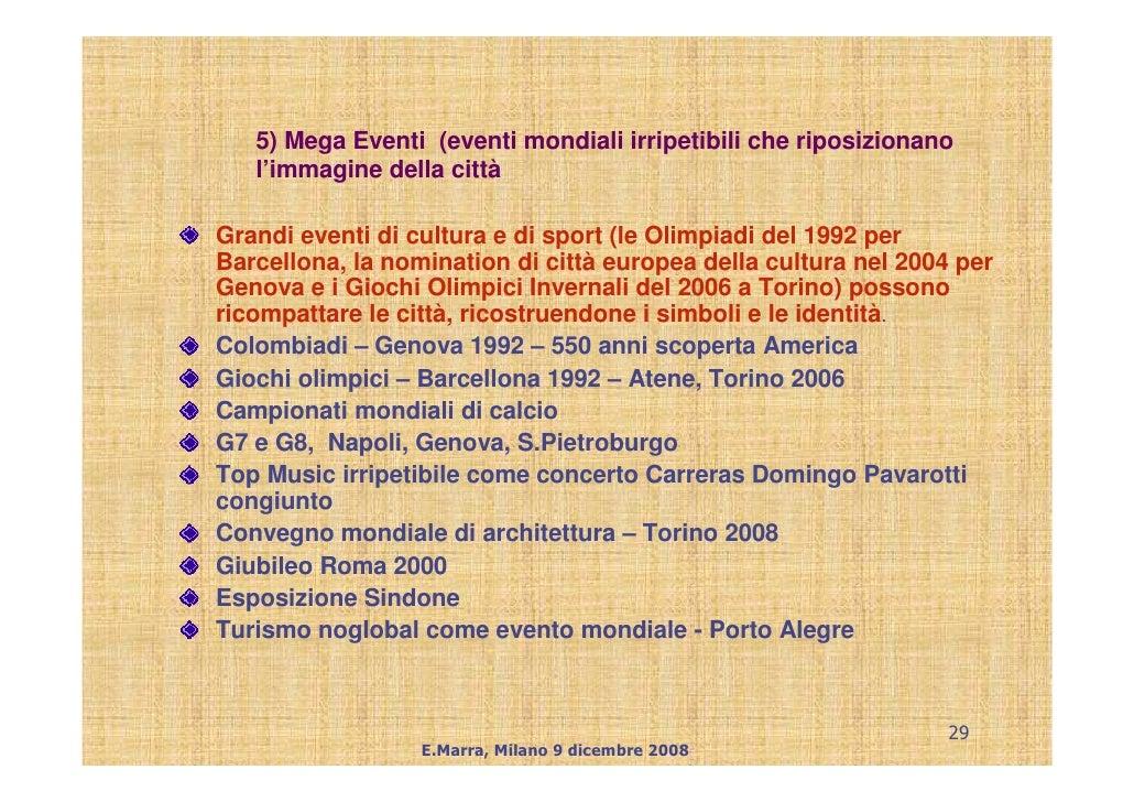 5) Mega Eventi (eventi mondiali irripetibili che riposizionano    l'immagine della città  Grandi eventi di cultura e di sp...