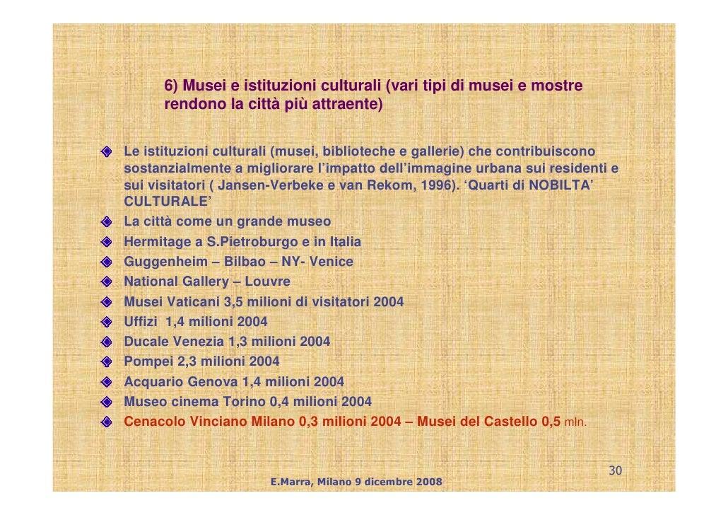 6) Musei e istituzioni culturali (vari tipi di musei e mostre       rendono la città più attraente)   Le istituzioni cultu...