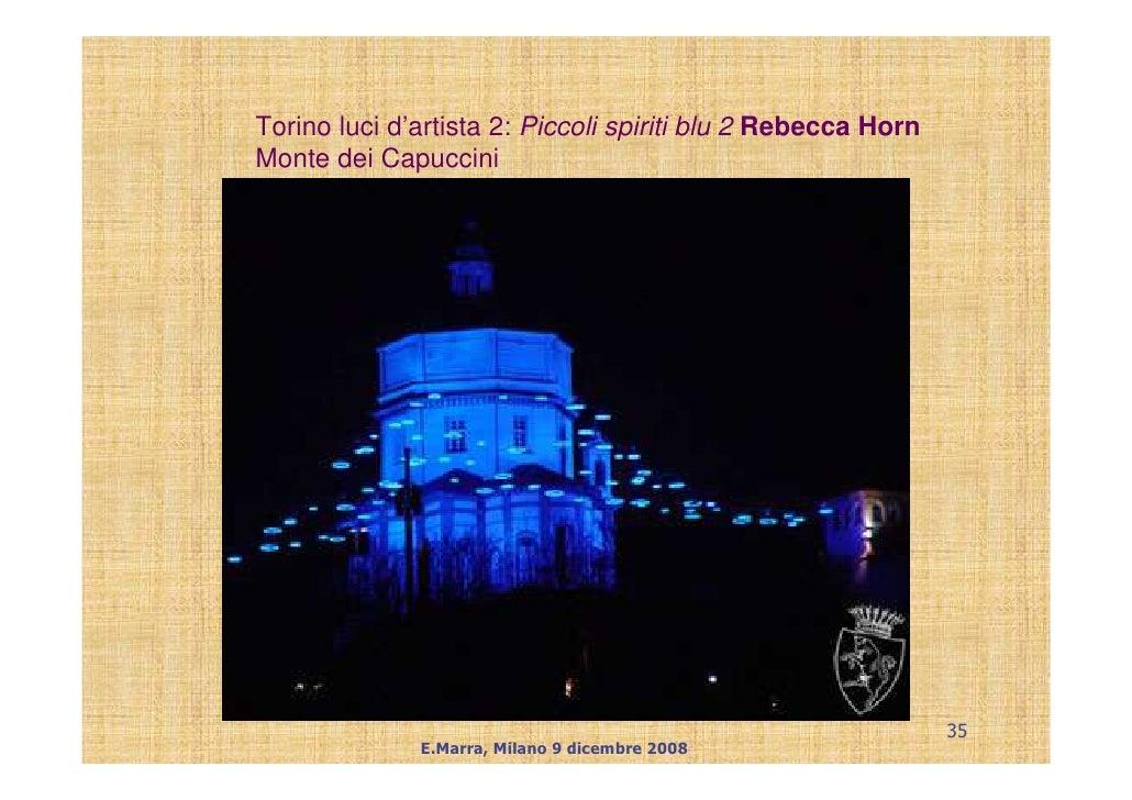 Torino luci d'artista 2: Piccoli spiriti blu 2 Rebecca Horn Monte dei Capuccini                                           ...