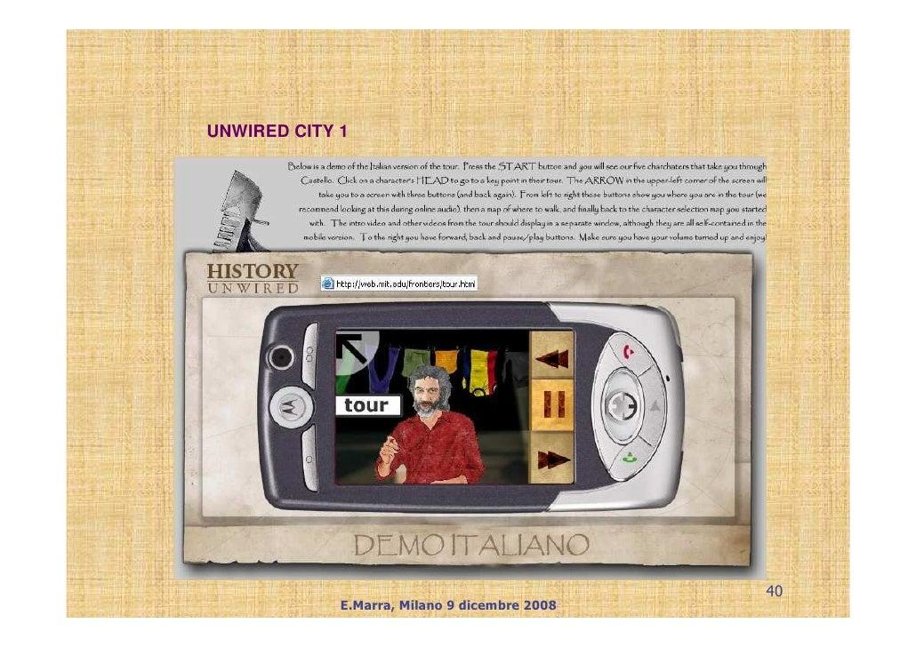 UNWIRED CITY 1                                                    40              E.Marra, Milano 9 dicembre 2008