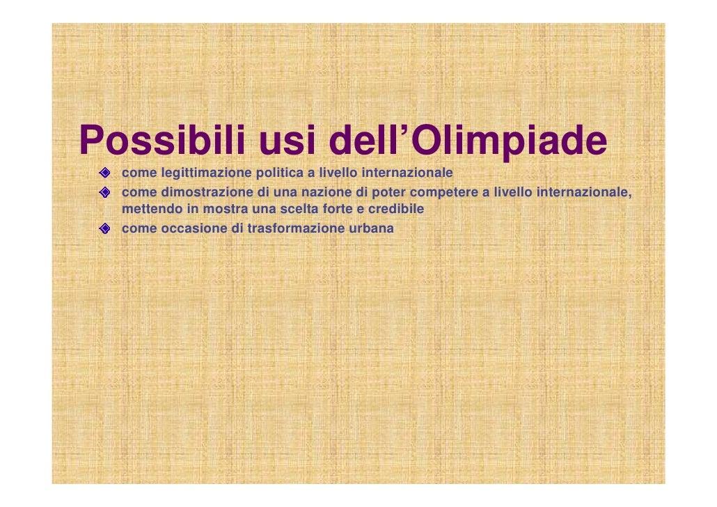 Possibili usi dell'Olimpiade   come legittimazione politica a livello internazionale   come dimostrazione di una nazione d...