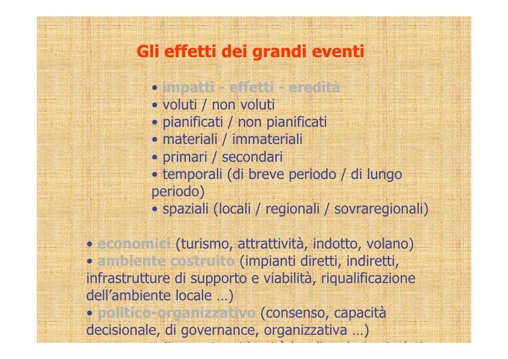 Gli effetti dei grandi eventi            • impatti - effetti - eredità           • voluti / non voluti           • pianifi...