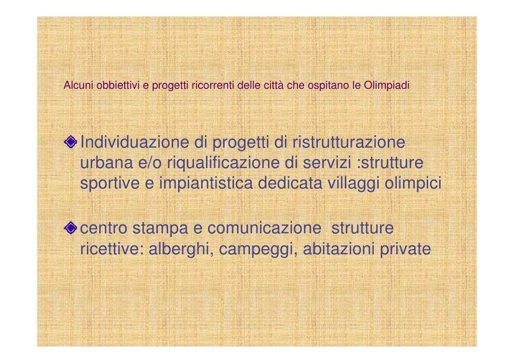 Alcuni obbiettivi e progetti ricorrenti delle città che ospitano le Olimpiadi        Individuazione di progetti di ristrut...