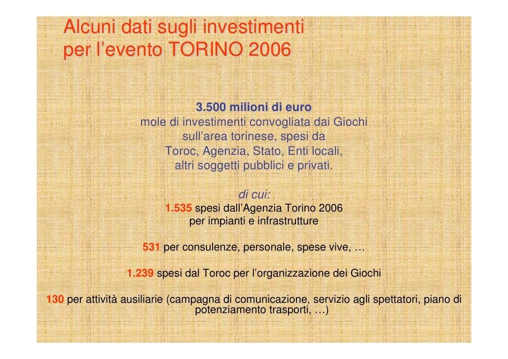 Alcuni dati sugli investimenti    per l'evento TORINO 2006                                  3.500 milioni di euro         ...