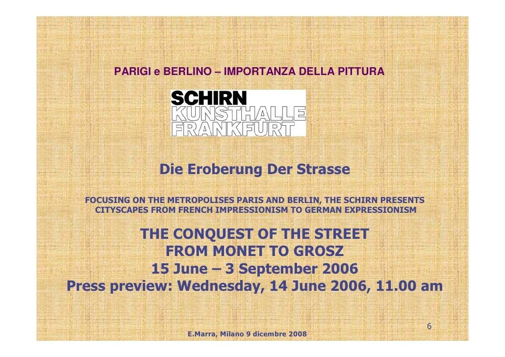 PARIGI e BERLINO – IMPORTANZA DELLA PITTURA                     Die Eroberung Der Strasse   FOCUSING ON THE METROPOLISES P...
