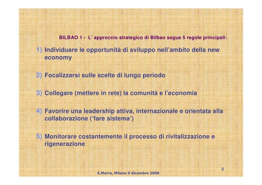 BILBAO 1 - L' approccio strategico di Bilbao segue 5 regole principali:  1) Individuare le opportunità di sviluppo nell'am...