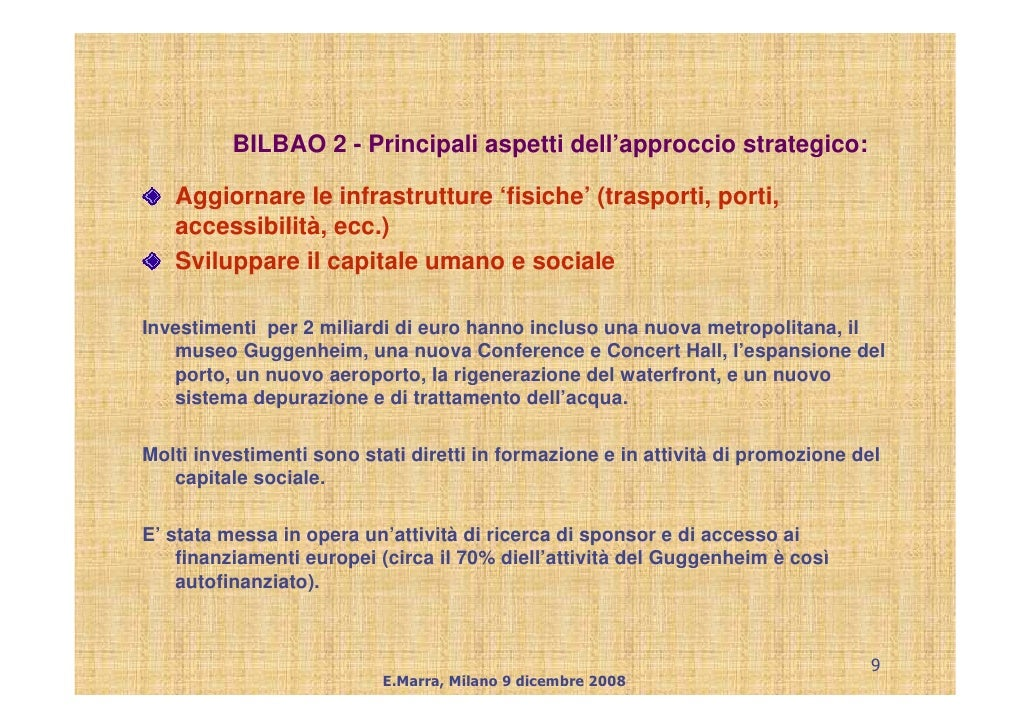 BILBAO 2 - Principali aspetti dell'approccio strategico:     Aggiornare le infrastrutture 'fisiche' (trasporti, porti,    ...