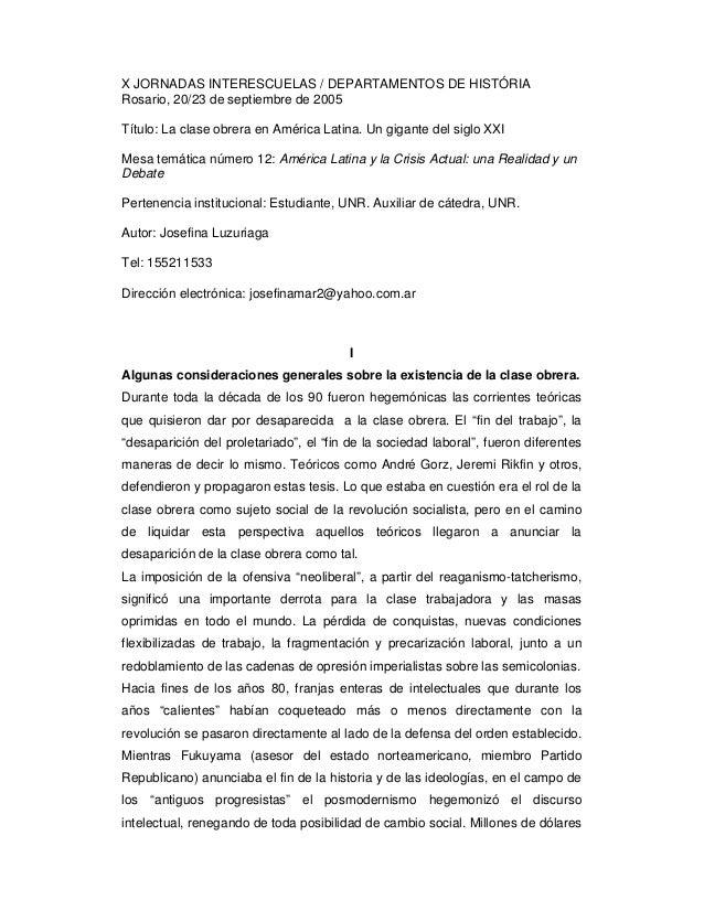 X JORNADAS INTERESCUELAS / DEPARTAMENTOS DE HISTÓRIA Rosario, 20/23 de septiembre de 2005 Título: La clase obrera en Améri...