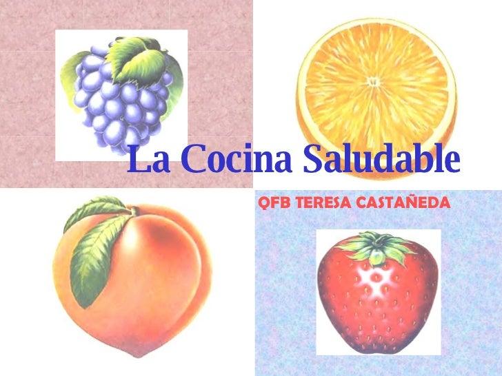 La Cocina Saludable QFB TERESA CASTAÑEDA