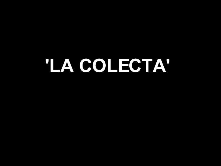 'LA COLECTA'